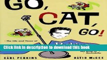 [PDF] Go Cat Go!: The Life and Times of Carl Perkins Full Online