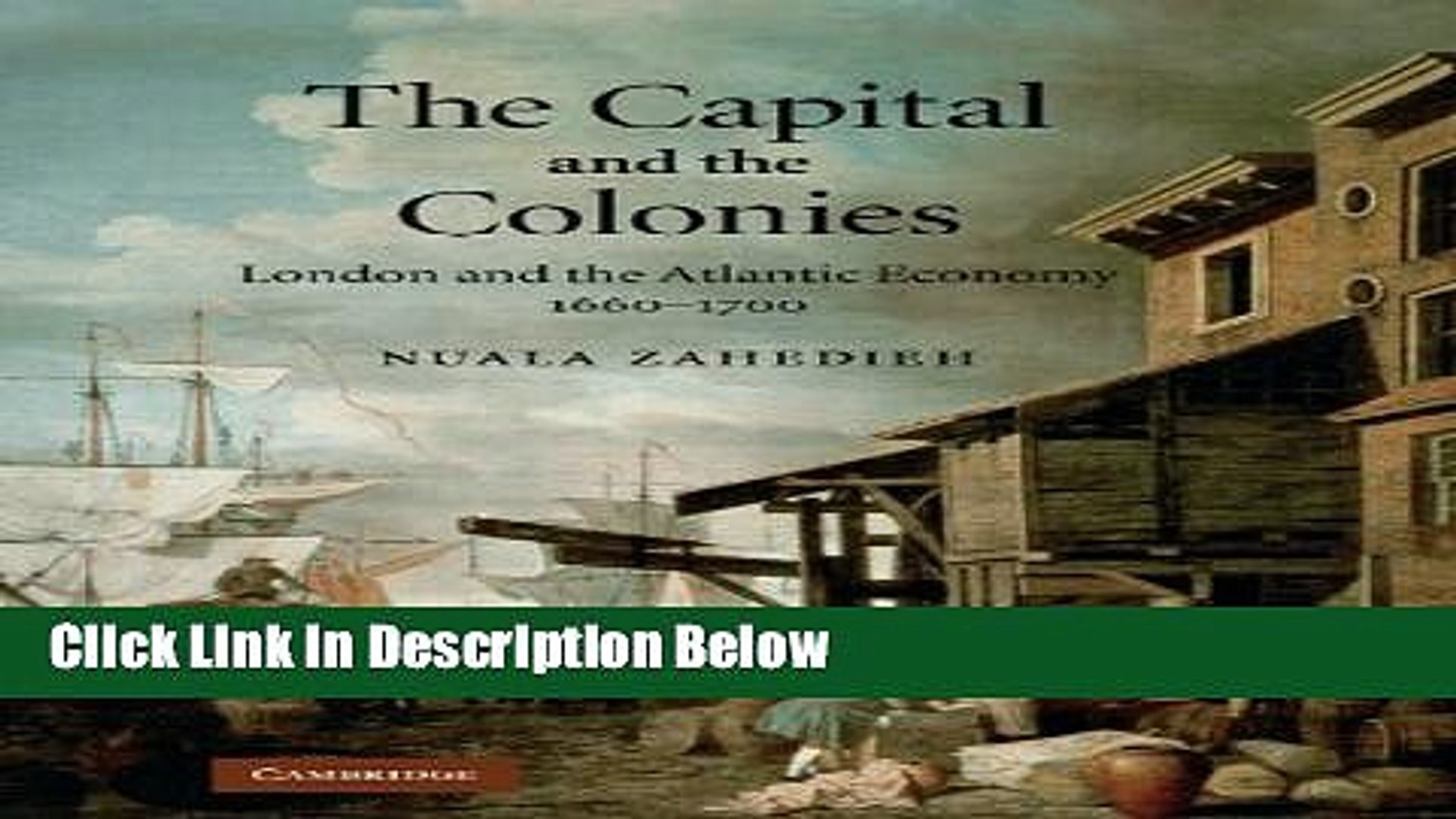 The Capital and the Colonies London and the Atlantic Economy 1660-1700