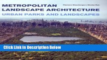 Ebook Metropolitan Landscape Architecture - Urban Parks And Landscapes Free Online