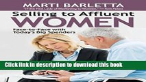 [PDF] Selling to Affluent Women: Face-to-Face with Today s Big Spenders Full Colection