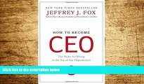 Must Have  How to Become CEO: The Rules for Rising to the Top of Any Organization  READ Ebook