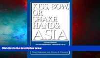 READ FREE FULL  Kiss, Bow, or Shake Hands: Asia - How to Do Business in 12 Asian Countries