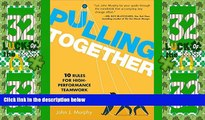 Must Have PDF  Pulling Together: 10 Rules for High-Performance Teamwork  Free Full Read Best Seller