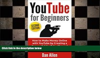 READ book  YOUTUBE: for Beginners: How to Make Money Online with YouTube by Creating a Successful