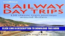 [PDF] Collins Railway Day Trips: 150 Classic Train Journeys From Around Full Online