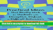 [PDF] Practical Ideas That Really Work For Students With Disruptive, Defiant, or Difficult