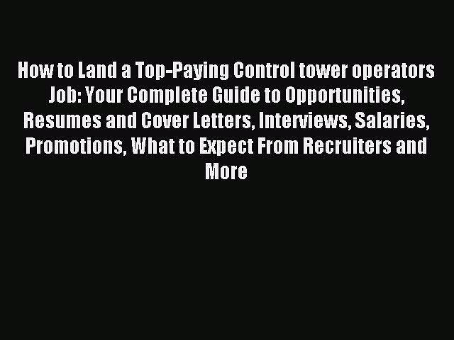 [PDF] How to Land a Top-Paying Control tower operators Job: Your Complete Guide to Opportunities