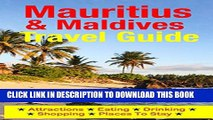 [PDF] Mauritius   Maldives Travel Guide: Attractions, Eating, Drinking, Shopping   Places To Stay