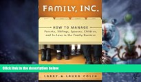 Must Have  Family, Inc.: How to Manage Parents, Siblings, Spouses, Children, and In-Laws in the
