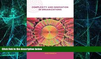 Must Have  Complexity and Innovation in Organizations (Complexity and Emergence in