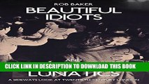 [PDF] Beautiful Idiots and Brilliant Lunatics: A Sideways Look at Twentieth-Century London Full