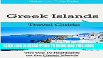 [PDF] Greek Islands Travel Guide: The Top 10 Highlights on the Greek Islands Popular Colection