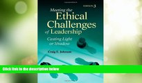 Big Deals  Meeting the Ethical Challenges of Leadership: Casting Light or Shadow  Best Seller