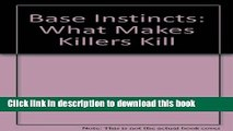 [PDF] Base Instincts: What Makes Killers Kill Full Online