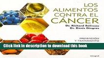 [Popular Books] Los alimentos contra el cancer / Anti-Cancer Foods: Prevencion Y Tratamiento /