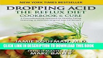 [PDF] Dropping Acid: The Reflux Diet Cookbook   Cure Full Online