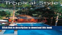 Read Tropical Style: Contemporary Dream Houses in Malaysia  Ebook Free