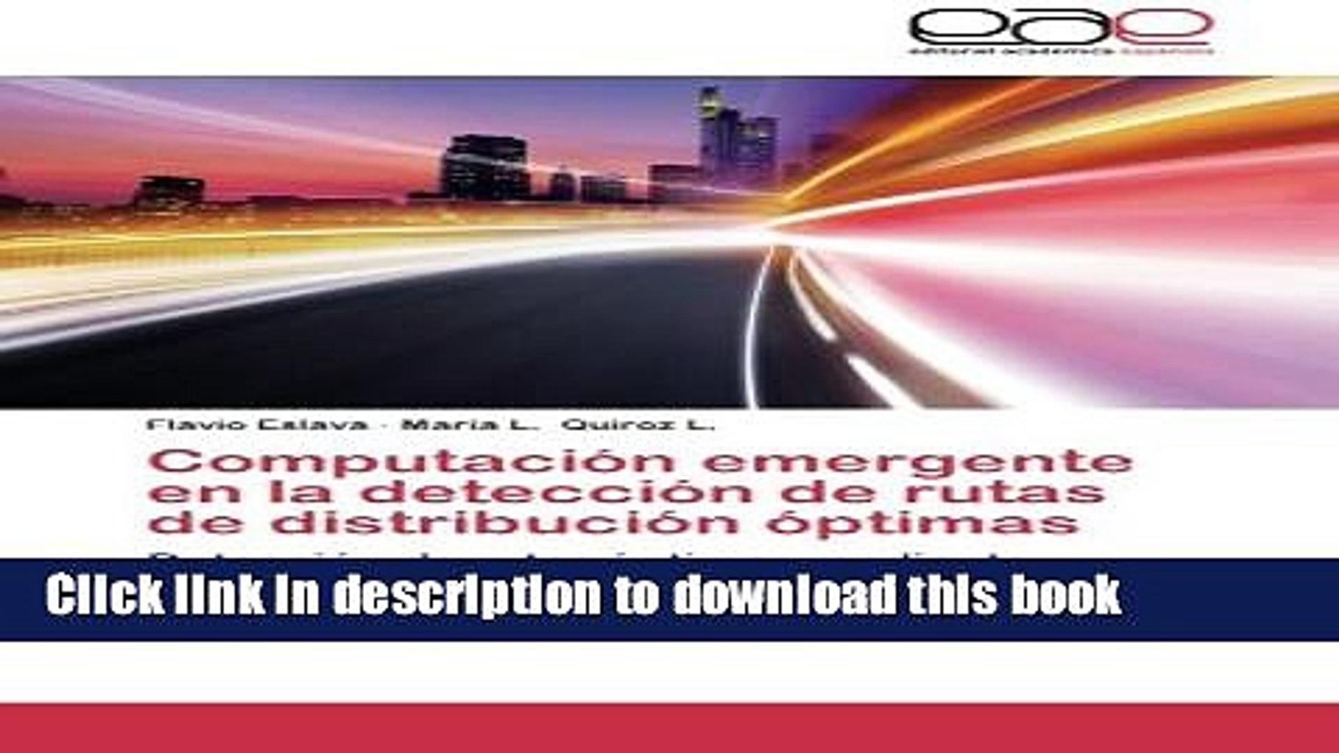 Read Computación emergente en la detección de rutas de distribución óptimas: Detección de