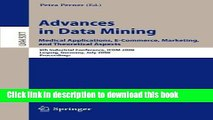 Read Advances in Data Mining. Medical Applications, E-Commerce, Marketing, and Theoretical