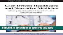 Read User-Driven Healthcare and Narrative Medicine: Utilizing Collaborative Social Networks and