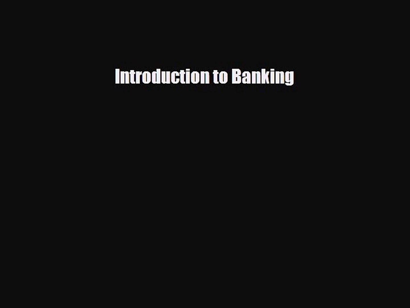 FREE PDF Introduction to Banking#  BOOK ONLINE