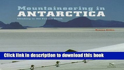 pdf mountaineering in antarctica climbing in the frozen south read online