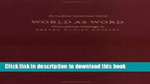 Download World as Word: Philosophical Theology in Gerard Manley Hopkins [Download] Full Ebook