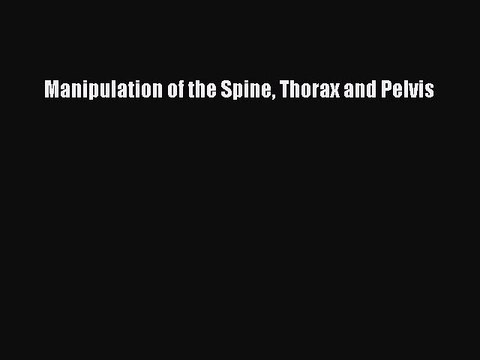 Download Manipulation of the Spine Thorax and Pelvis PDF Free