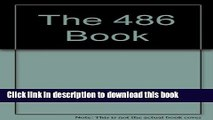 Read The 486 Book: A Complete Guide to Utilizing the Power of the 486 Processor/Book and Disk