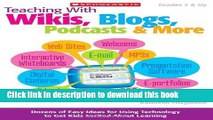 Read Teaching With Wikis, Blogs, Podcasts   More: Dozens of Easy Ideas for Using Technology to Get