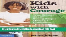 Download Kids with Courage: True Stories About Young People Making a Difference PDF Free