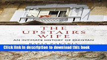 Read The Upstairs Wife: An Intimate History of Pakistan Ebook Online