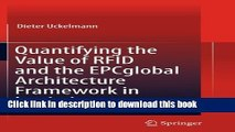 Read Quantifying the Value of RFID and the EPCglobal Architecture Framework in Logistics Ebook