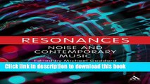 Read Resonances: Noise and Contemporary Music  Ebook Free