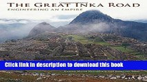 Read The Great Inka Road: Engineering an Empire  Ebook Online