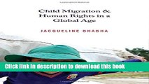 Read Child Migration and Human Rights in a Global Age (Human Rights and Crimes against Humanity)
