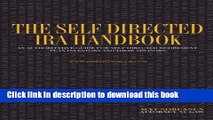 Read Books The Self Directed IRA Handbook: An Authoritative Guide For Self Directed Retirement