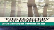 Read Books The Mastery of Destiny ebook textbooks