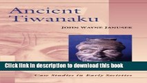 Download Ancient Tiwanaku (Case Studies in Early Societies) Ebook Free