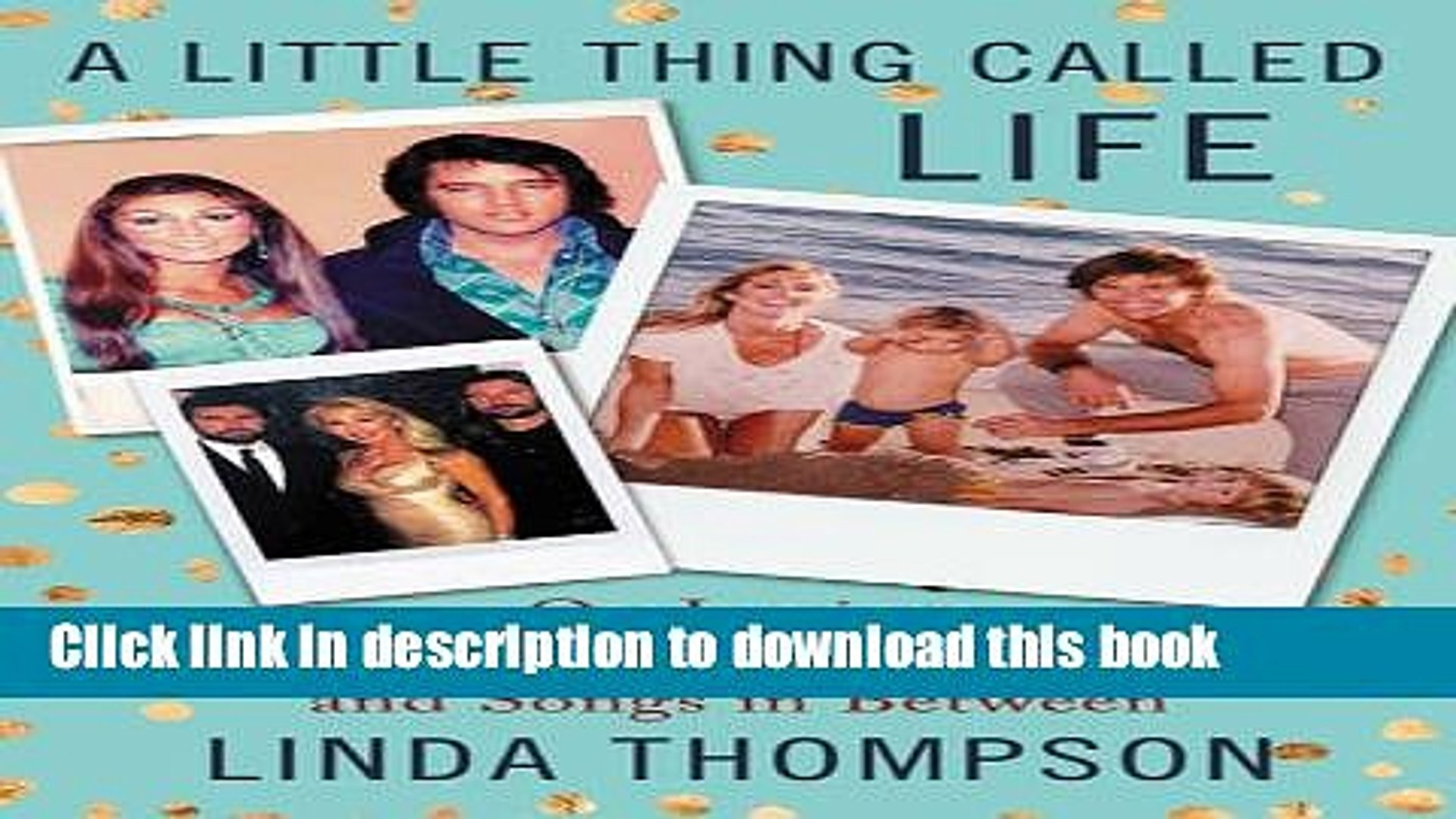 [Download] A Little Thing Called Life: On Loving Elvis Presley, Bruce Jenner, and Songs in Between