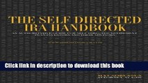 Download Books The Self Directed IRA Handbook: An Authoritative Guide For Self Directed Retirement