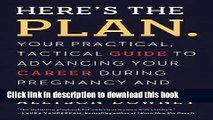 Read Books Here s the Plan.: Your Practical, Tactical Guide to Advancing Your Career During