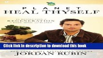 Read Planet Heal Thyself: The Revolution of Regeneration in Body, Mind, and Planet Ebook Free