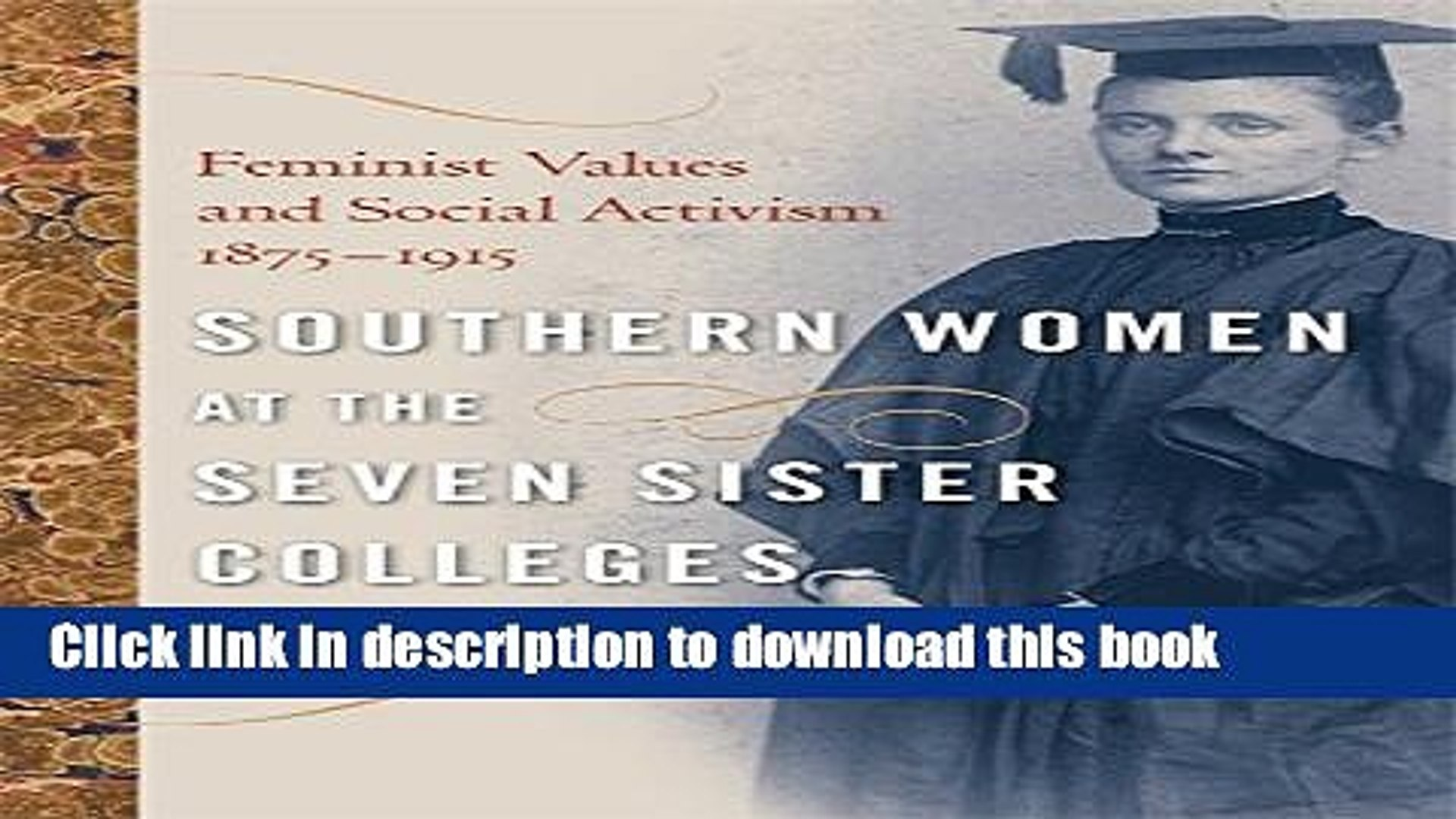 Read Southern Women at the Seven Sister Colleges: Feminist Values and Social Activism, 1875-1915