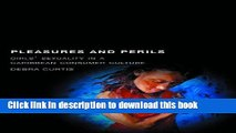 Download Pleasures and Perils: Girls  Sexuality in a Caribbean Consumer Culture (Rutgers Series in