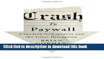 Read Crash to Paywall: Canadian Newspapers and the Great Disruption  Ebook Free