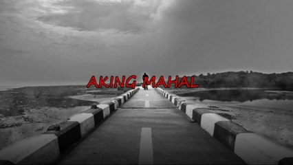 Part III - Aking Mahal (Official Lyric Video)