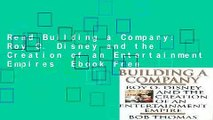Read Building a Company: Roy O. Disney and the Creation of an Entertainment Empires  Ebook Free