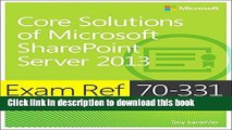 Read Exam Ref 70-331 Core Solutions of Microsoft SharePoint Server 2013 (MCSE) 1st edition by