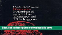 Download Ramus, Method and Decay of Dialogue: From the Art of Discourse to the Art of Reason